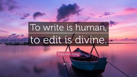 1724393-Stephen-King-Quote-To-write-is-human-to-edit-is-divine