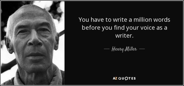 quote-you-have-to-write-a-million-words-before-you-find-your-voice-as-a-writer-henry-miller-130-92-60