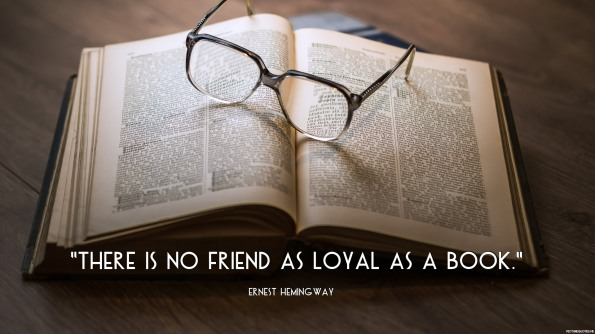 ernest_hemingway_quote_there_is_no_friend_as_loyal_as_a_book_149