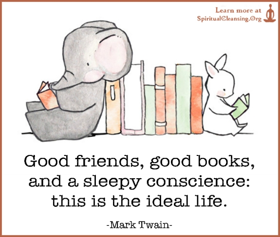 Good-friends-good-books-and-a-sleepy-conscience-this-is-the-ideal-life.