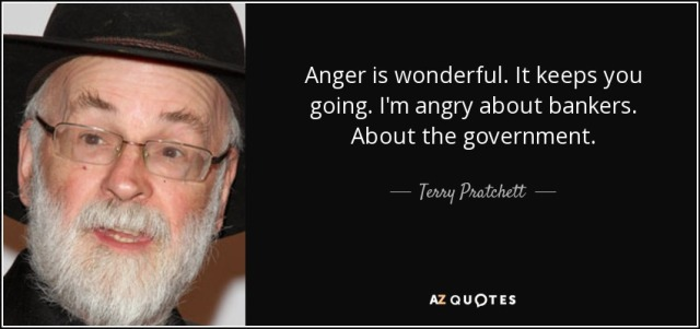 quote-anger-is-wonderful-it-keeps-you-going-i-m-angry-about-bankers-about-the-government-terry-pratchett-146-33-76