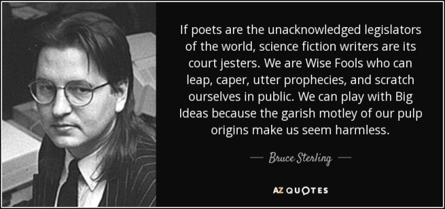 quote-if-poets-are-the-unacknowledged-legislators-of-the-world-science-fiction-writers-are-bruce-sterling-47-81-13
