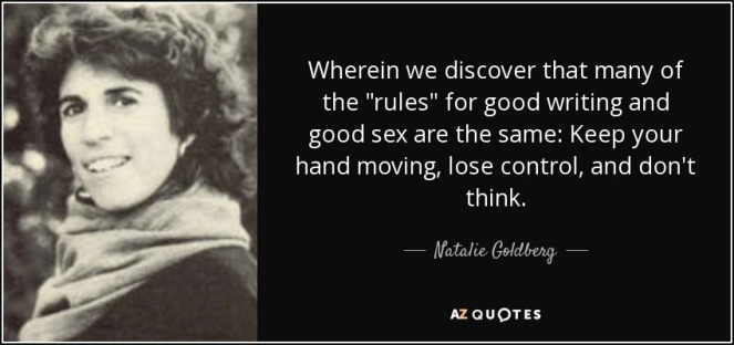 quote-wherein-we-discover-that-many-of-the-rules-for-good-writing-and-good-sex-are-the-same-natalie-goldberg-89-33-52